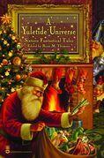 A Yuletide Universe: Sixteen Fantastical Tales