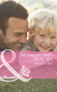 The English Lord's Secret Son (Mills & Boon Cherish)