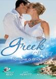 Greek Affairs: To Take A Bride: The Markonos Bride / The Greek Tycoon's Reluctant Bride / Greek Doctor, Cinderella Bride (Mills & Boon M&B)