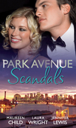 Park Avenue Scandals: High-Society Secret Pregnancy (Park Avenue Scandals, Book 1) / Front Page Engagement (Park Avenue Scandals, Book 2) / Prince of Midtown (Park Avenue Scandals, Book 3) (Mills & Boon M&B)