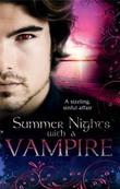 Summer Nights with a Vampire: Vampires in Paradise / Immortal / A Vampire's Vindication / Vampire Lover / Vampire in Her Mysts (Mills & Boon M&B)