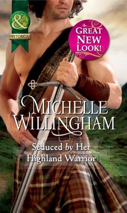 Seduced by Her Highland Warrior (Mills & Boon Historical)