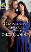 Chained to the Barbarian (Mills & Boon Historical) (Palace Brides, Book 2)