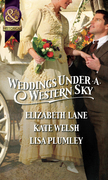 Weddings Under a Western Sky: The Hand-Me-Down Bride / The Bride Wore Britches / Something Borrowed, Something True (Mills & Boon Historical)