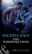 The Werewolf's Wife (Mills & Boon Nocturne)