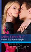 Never Stay Past Midnight (Mills & Boon Modern Heat)