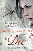 If I Die (Soul Screamers, Book 5)