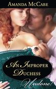 An Improper Duchess (Mills & Boon Historical Undone)