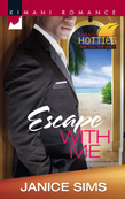 Escape with Me (Mills & Boon Kimani) (Kimani Hotties, Book 40)