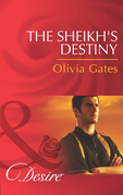 The Sheikh's Destiny (Mills & Boon Desire) (Desert Knights, Book 3)