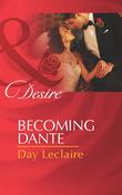 Becoming Dante (Mills & Boon Desire) (The Dante Legacy, Book 9)
