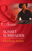 Sunset Surrender (Mills & Boon Desire) (Rich, Rugged Ranchers, Book 1)