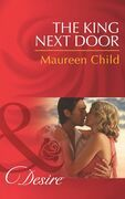 The King Next Door (Mills & Boon Desire) (Kings of California, Book 13)