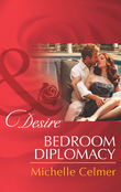 Bedroom Diplomacy (Mills & Boon Desire) (Daughters of Power: The Capital, Book 2)