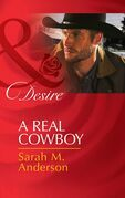 A Real Cowboy (Mills & Boon Desire) (Rich, Rugged Ranchers, Book 2)