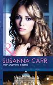 Her Shameful Secret (Mills & Boon Modern)