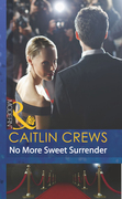 No More Sweet Surrender (Mills & Boon Modern) (Scandal in the Spotlight, Book 4)