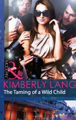 The Taming of a Wild Child (Mills & Boon Modern) (The LaBlanc Sisters, Book 2)