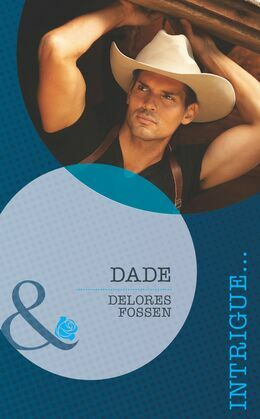 Dade (Mills & Boon Intrigue) (The Lawmen of Silver Creek Ranch, Book 2)