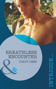 Breathless Encounter (Mills & Boon Intrigue) (Code X, Book 1)