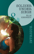 Soldier Under Siege (Mills & Boon Intrigue) (The Hunted, Book 1)