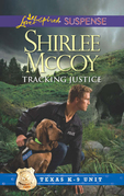 Tracking Justice (Mills & Boon Love Inspired Suspense) (Texas K-9 Unit, Book 1)