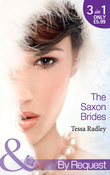 The Saxon Brides: Mistaken Mistress (The Saxon Brides, Book 1) / Spaniard's Seduction (The Saxon Brides, Book 2) / Pregnancy Proposal (The Saxon Brides, Book 3) (Mills & Boon By Request)