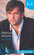 Platinum Grooms: Pregnant at the Wedding (Platinum Grooms, Book 1) / Seduced by the Enemy (Platinum Grooms, Book 2) / Wed to the Texan (Platinum Grooms, Book 3) (Mills & Boon By Request)