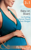 Baby on Board: Secret Baby, Surprise Parents / Her Baby Wish / Keeping Her Baby's Secret (Mills & Boon By Request)