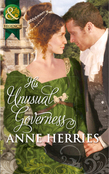 His Unusual Governess (Mills & Boon Historical)