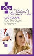 Dare She Dream Of Forever? (Mills & Boon Medical)