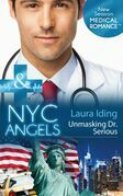 NYC Angels: Unmasking Dr. Serious (Mills & Boon Medical) (NYC Angels, Book 3)