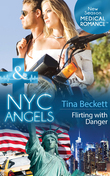 Nyc Angels: Flirting With Danger (Mills & Boon Medical) (NYC Angels, Book 5)