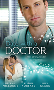 Date with a Doctor: A Surgeon Worth Waiting For / The Italian Surgeon Claims His Bride / City Surgeon, Outback Bride (Mills & Boon M&B)
