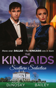 The Kincaids: Southern Seduction (Mills & Boon M&B)