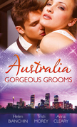Australia: Gorgeous Grooms: The Andreou Marriage Arrangement / His Prisoner in Paradise / Wedding Night with a Stranger (Mills & Boon M&B)