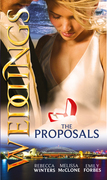 Weddings: The Proposals: The Brooding Frenchman's Proposal / Memo: The Billionaire's Proposal / The Playboy Firefighter's Proposal (Mills & Boon M&B)