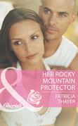 Her Rocky Mountain Protector (Mills & Boon Cherish) (Rocky Mountain Brides, Book 5)