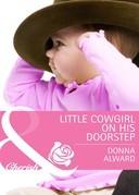 Little Cowgirl on His Doorstep (Mills & Boon Cherish) (Cadence Creek Cowboys, Book 3)