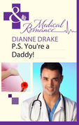 P.S. You're a Daddy! (Mills & Boon Medical)