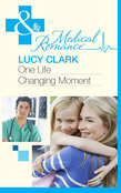 One Life Changing Moment (Mills & Boon Medical)