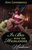 In Bed with the Highlander (Mills & Boon Historical Undone)