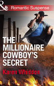 The Millionaire Cowboy's Secret (Mills & Boon Romantic Suspense)