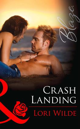 Crash Landing (Mills & Boon Blaze) (Stop the Wedding!, Book 3)