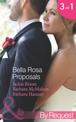Bella Rosa Proposals: Star-Crossed Sweethearts (The Brides of Bella Rosa, Book 7) / Firefighter's Doorstep Baby (The Brides of Bella Rosa, Book 8) / The Bridesmaid's Baby (Baby Steps to Marriage..., Book 2) (Mills & Boon By Request)