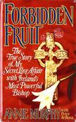 Forbidden Fruit: The True Story of My Secret Love Affair with Ireland's Most Powerful