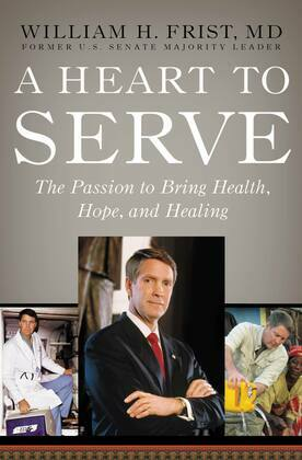 A Heart to Serve: The Passion to Bring Health, Hope, and Healing