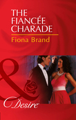 The Fiancée Charade (Mills & Boon Desire) (The Pearl House, Book 4)
