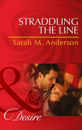 Straddling the Line (Mills & Boon Desire) (The Bolton Brothers, Book 1)