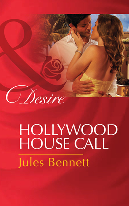 Hollywood House Call (Mills & Boon Desire)